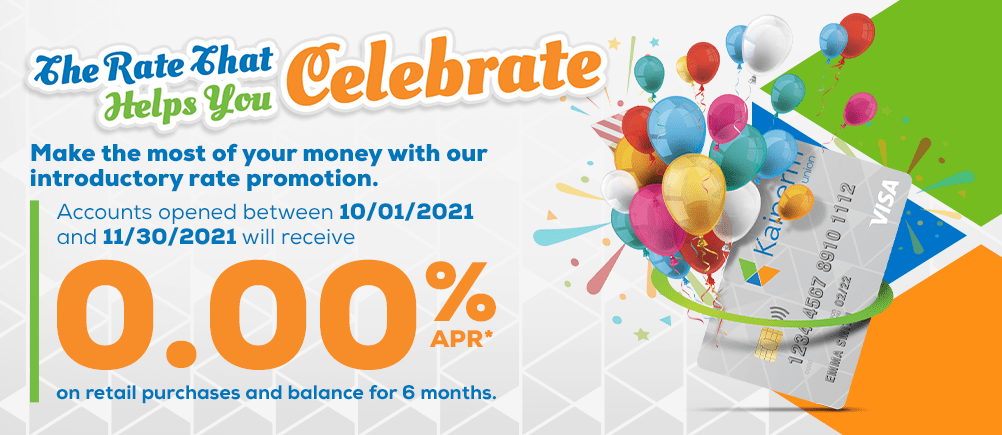 The Rate That Helps You Celebrate - KAIPERM VISA CREDIT CARDS